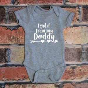 I got It From My Daddy - grey custom baby onesie